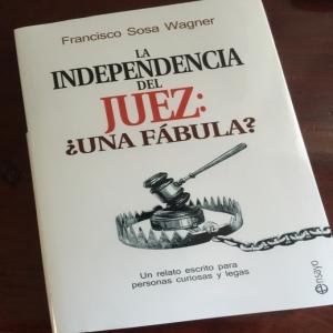 Blog delaJusticia.com. La <strong>independencia </strong>del <strong>juez </strong>bajo la mirada serena de Sosa Wagner